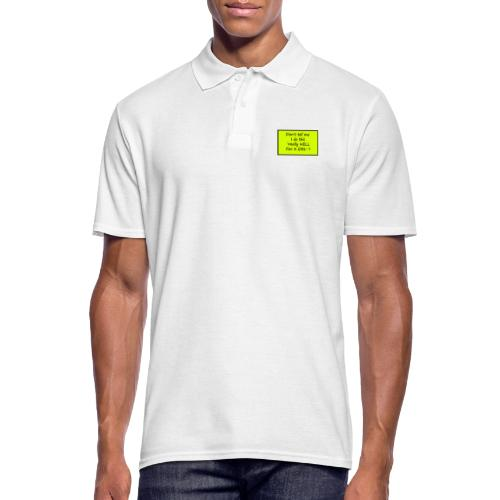 Do not tell me I really like this for a girl - Men's Polo Shirt