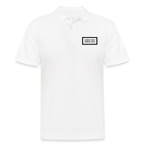 leben_kann_toedlich_sein - Männer Poloshirt