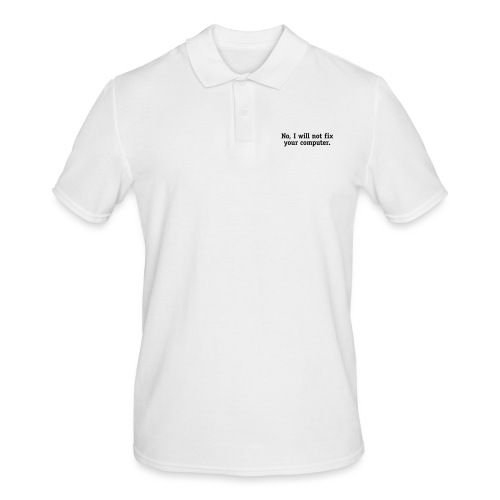 No, I will not fix your computer. - Men's Polo Shirt