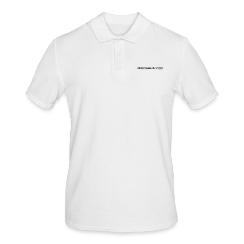 While not succeed, try again. - Men's Polo Shirt