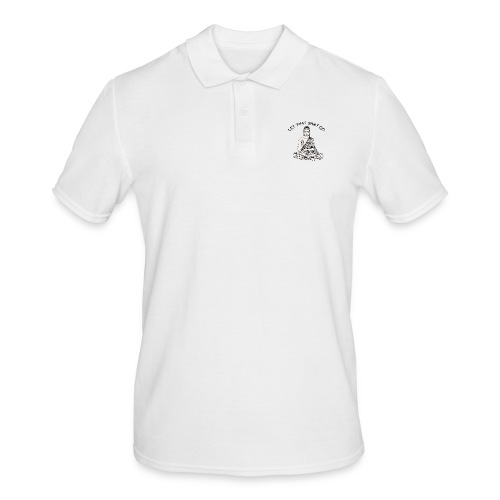 Let that sh*t go! - Men's Polo Shirt