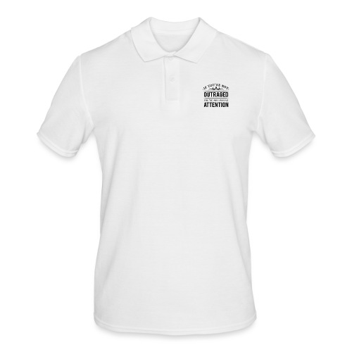 If you're not outraged you're not paying attention - Männer Poloshirt