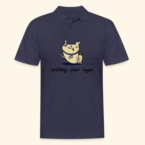 Einfältig, aber loyal. Hund Wau Wauwau Freund - Männer Poloshirt