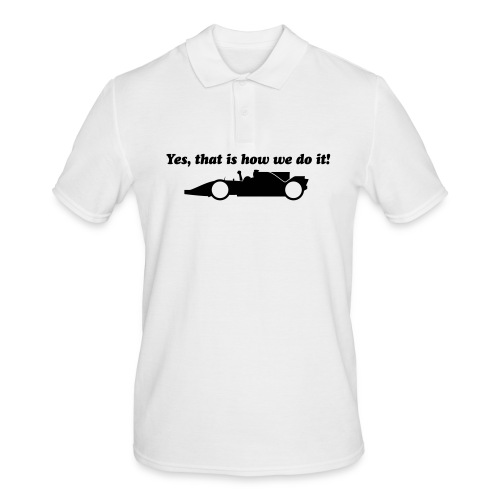 Yes that is how we do it! - Mannen poloshirt