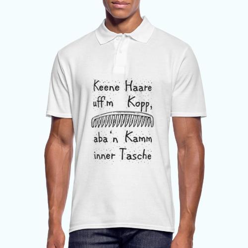 Keene Haare uff´m Kopp, aba ´n Kamm in der Tasche! - Men's Polo Shirt