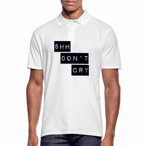 Shh dont cry - Men's Polo Shirt