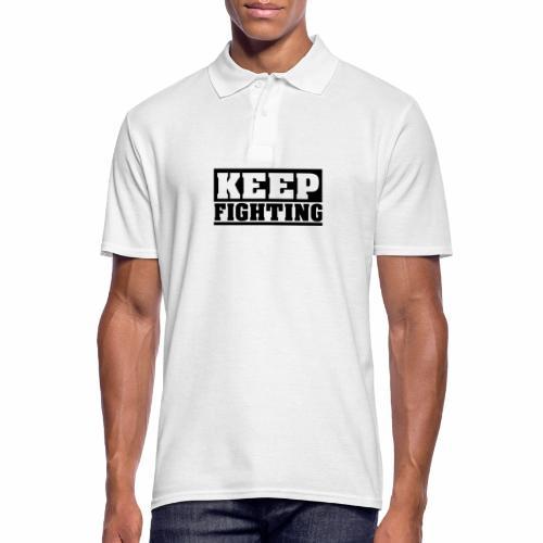 KEEP FIGHTING, Spruch, Kämpf weiter, gib nicht auf - Männer Poloshirt
