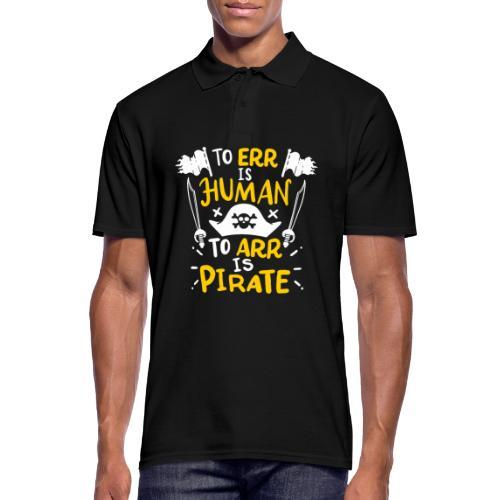 Irren ist menschlich, Arr ist Pirat - Männer Poloshirt