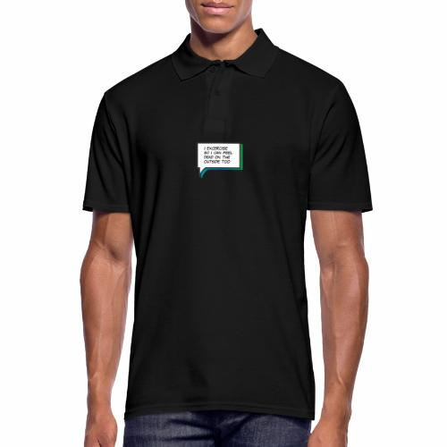 I excercise so I can feel dead - Men's Polo Shirt