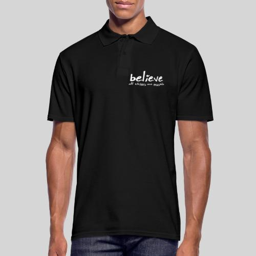 Believe all tings are possible Handwriting - Männer Poloshirt