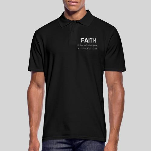 Faith it does not make things easy it makes them - Männer Poloshirt