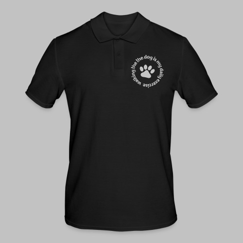 Walking the dog is my daily exercise - Männer Poloshirt