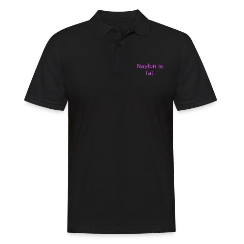 Naylon is fat - Men's Polo Shirt