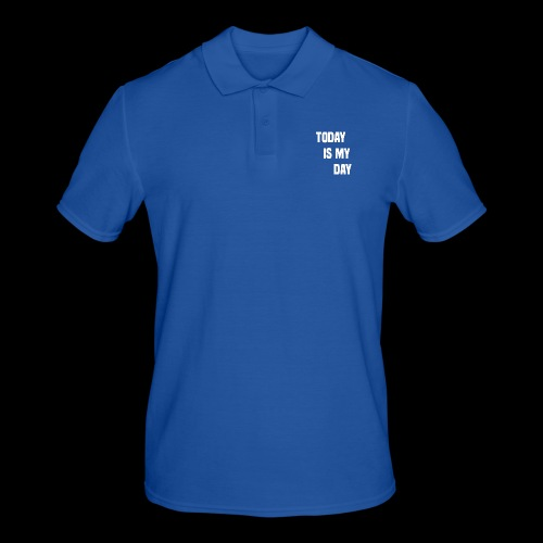 TODAY IS MY DAY - Men's Polo Shirt