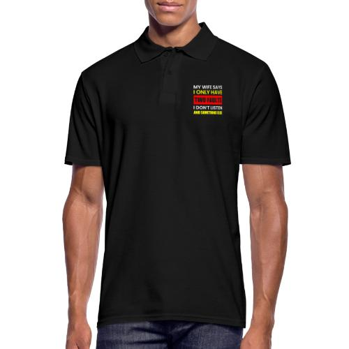 MY WIFE SAYS I ONLY TWO FAULTS - Männer Poloshirt