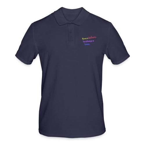 Never a failure but always a lesson - Men's Polo Shirt