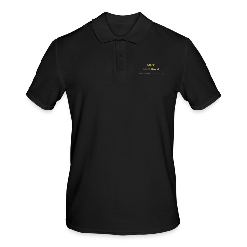 Stars can not shine without darkness - Men's Polo Shirt
