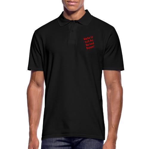 Wake Up, Kick Ass, Be Kind, Repeat! - Männer Poloshirt