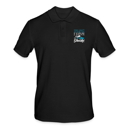 I Dive With Sharks You Can't Scare Me - Männer Poloshirt