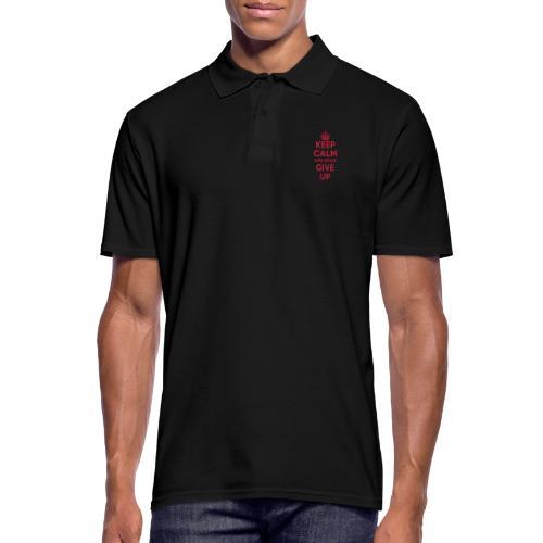 keep calm and never give up - Männer Poloshirt