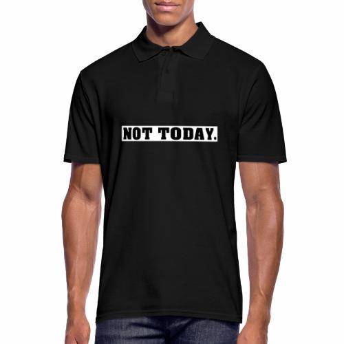 NOT TODAY Spruch Nicht heute, cool, schlicht - Männer Poloshirt