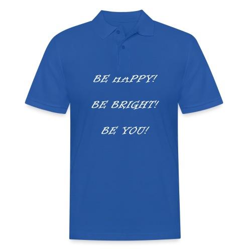 Be happy be bright be you - Männer Poloshirt