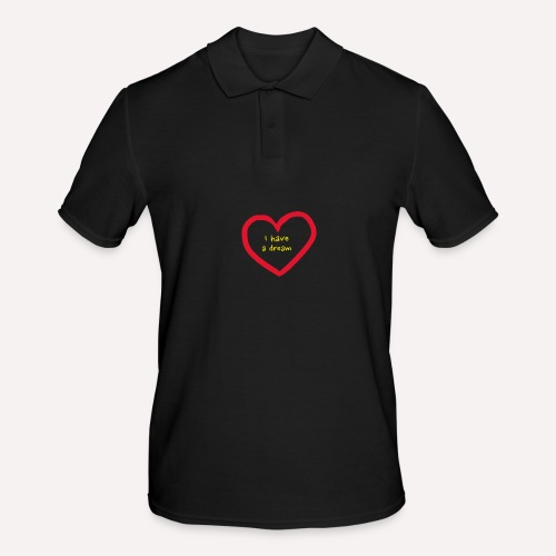 I have A Dream, Print On Demand, Love Heart Symbol - Men's Polo Shirt