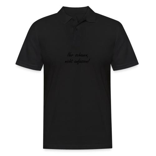 Nur schauen, nicht anfassen! - Männer Poloshirt
