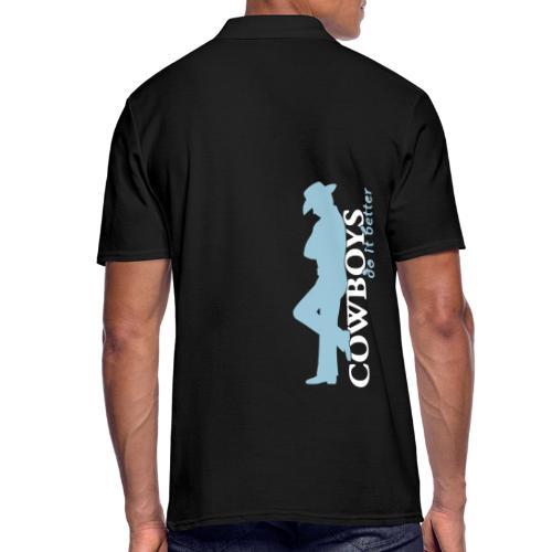 Cowboys_do_it_Better - Männer Poloshirt