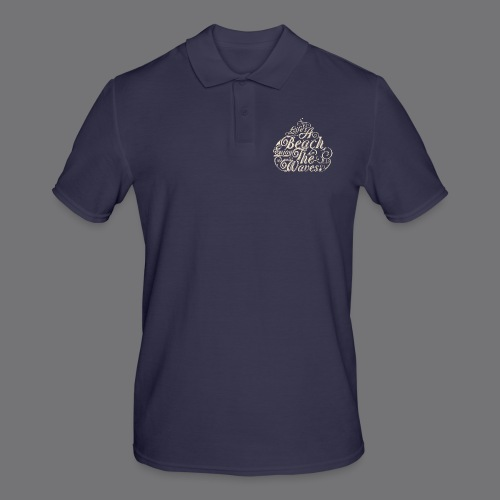 LIFE A BEACH ENJOY THE WAVES Tee Shirts - Men's Polo Shirt