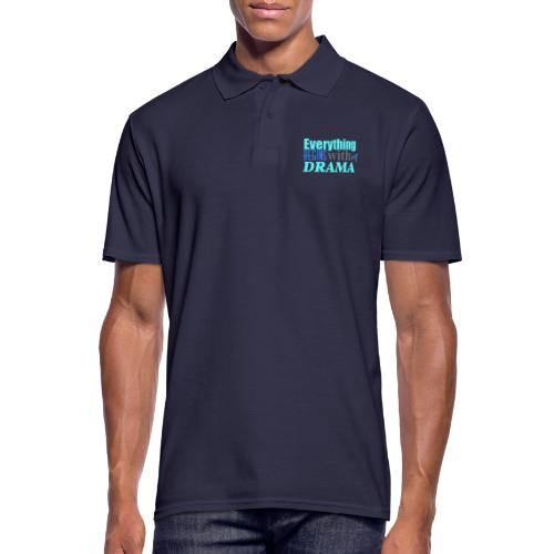 Everything Begins With A Drama - Männer Poloshirt