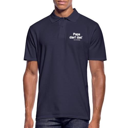 Papa darf das - Männer Poloshirt
