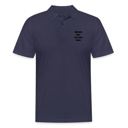 Nächstes Jahr wird alles besser - Männer Poloshirt