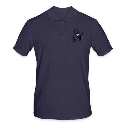Go get it girl opdruk - Mannen poloshirt