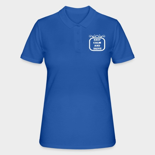 Keep calm and drive (Keep calm and drive) - Women's Polo Shirt