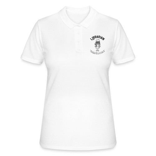 0329 books Funny saying librarian - Women's Polo Shirt