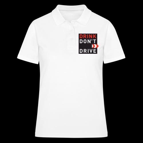 DRINKDONTDRIVE - Frauen Polo Shirt