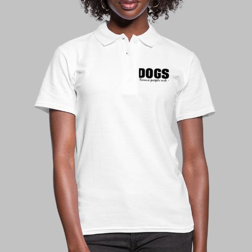 DOGS - BECAUSE PEOPLE SUCK - Frauen Polo Shirt