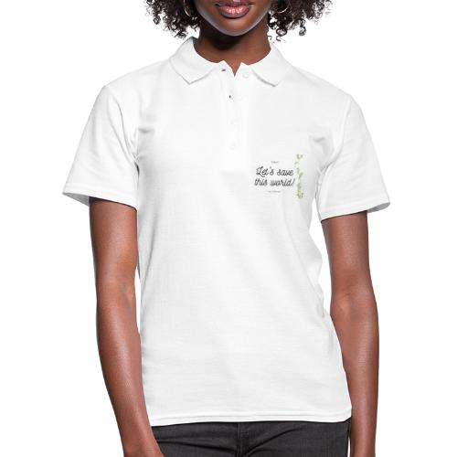 Let's save this world - Font - Women's Polo Shirt