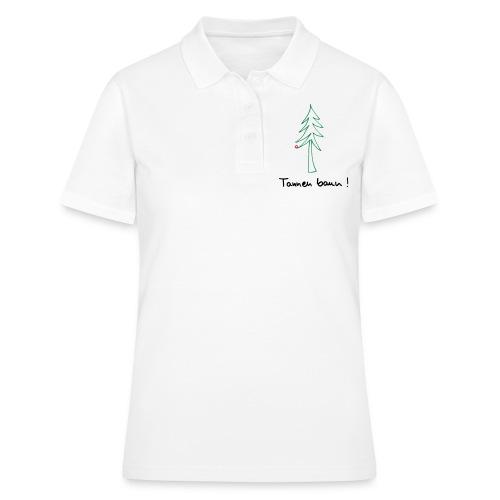 Tannen baun ! - Frauen Polo Shirt