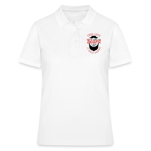 True Love Is Like A Beard - Frauen Polo Shirt