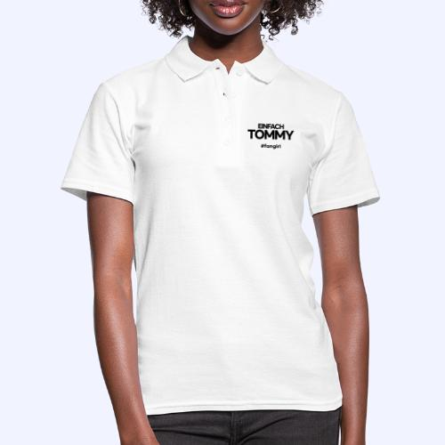 Einfach Tommy / #fangirl / Black Font - Frauen Polo Shirt