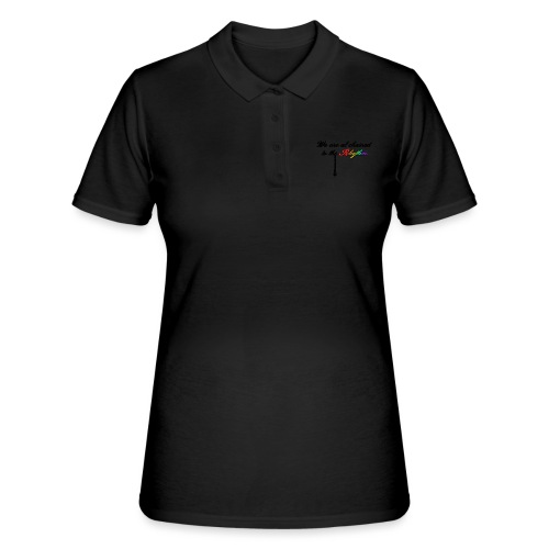 We Are Al Chained To The Rhythm - Vrouwen poloshirt