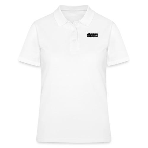 être la voix pas l'écho - Women's Polo Shirt