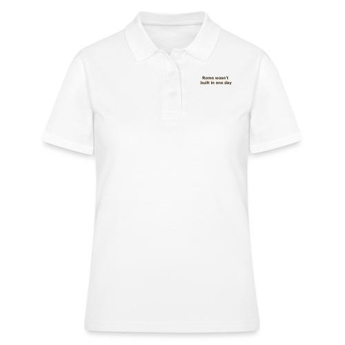 Rome n'a pas été construite en un jour - Women's Polo Shirt