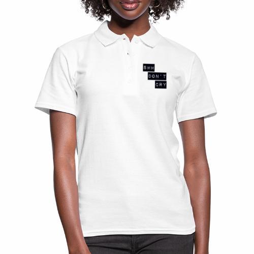 Shh dont cry - Women's Polo Shirt