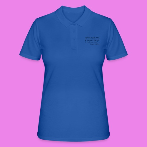 Fashion is what youre offered four times a year by - Women's Polo Shirt