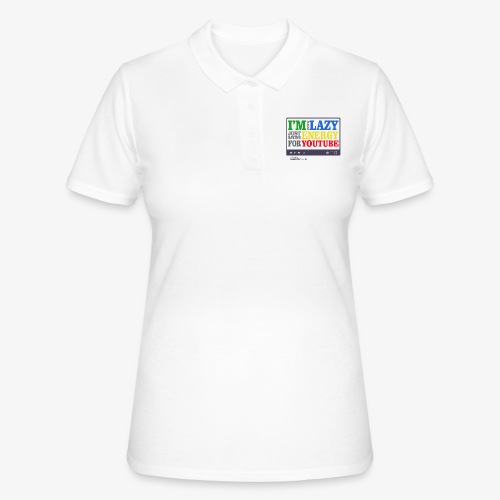 I'm Not Lazy I'm Just Saving Energy For YouTube - Women's Polo Shirt