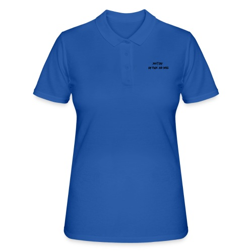 Dont cry - Women's Polo Shirt