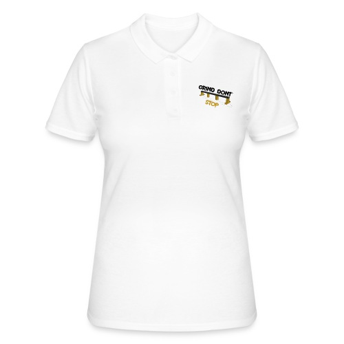 Grind dont stop - Women's Polo Shirt
